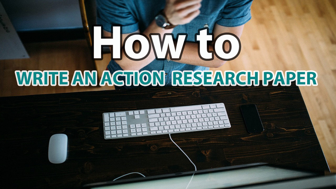How to Write an Action Research Paper