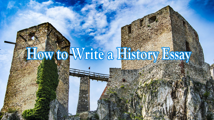 How to Write a History Essay: 10 Writing Tips