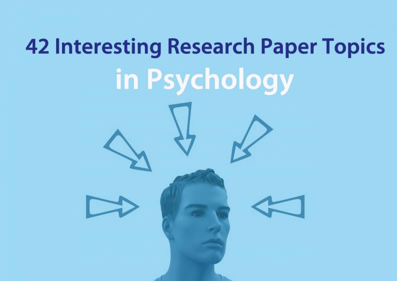 42-interesting-research-paper-topics-in-psychology