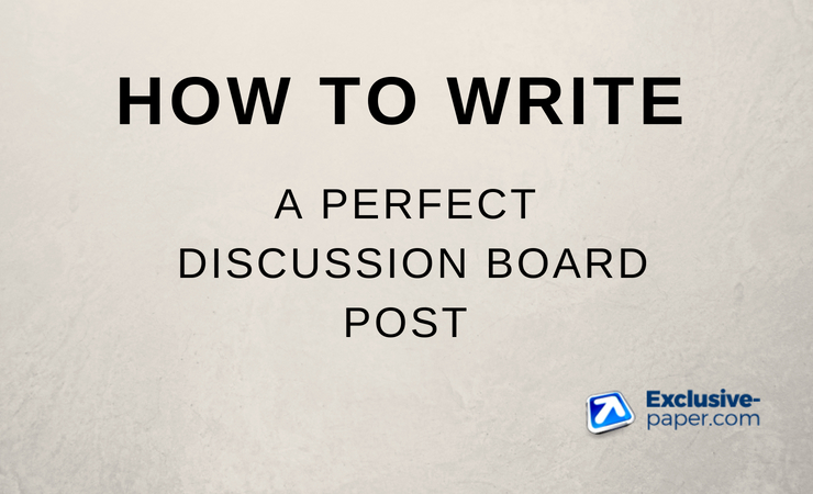 How to Write a Perfect Discussion Board Post