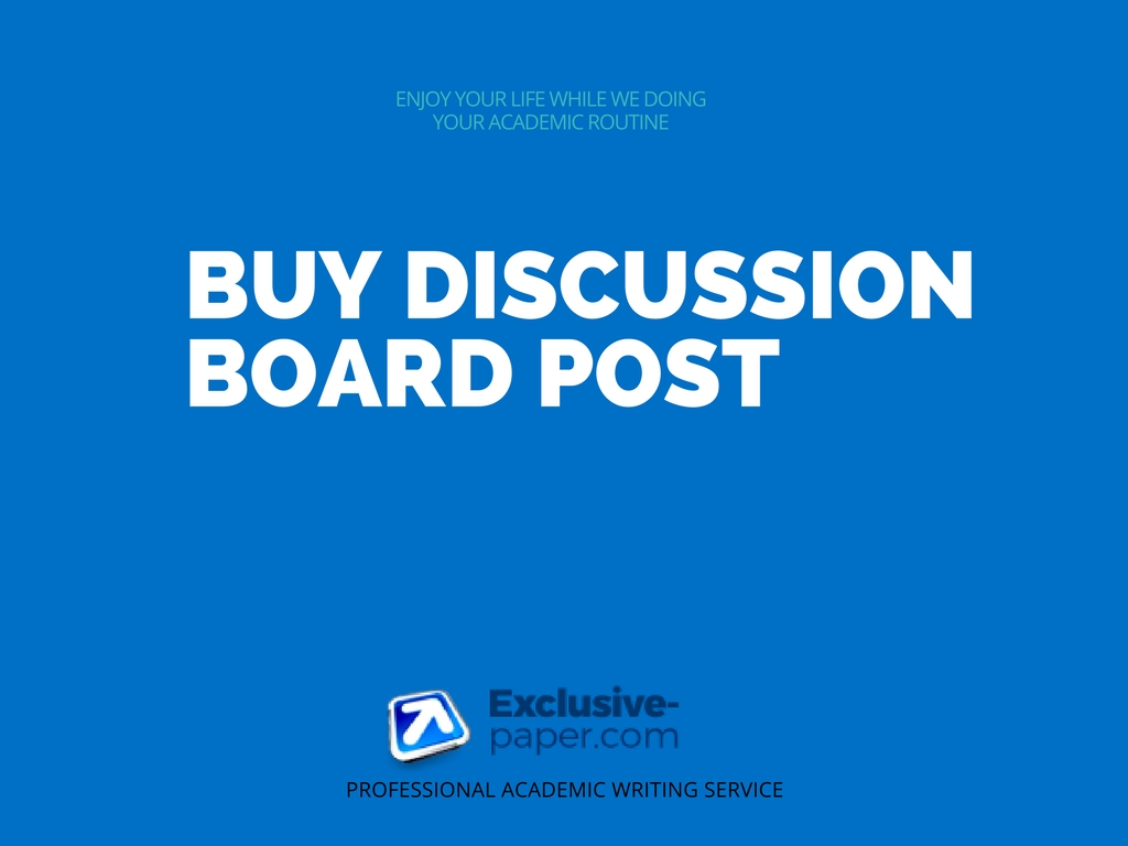 Buy Discussion Board Post at Affordable Paper Writing Service