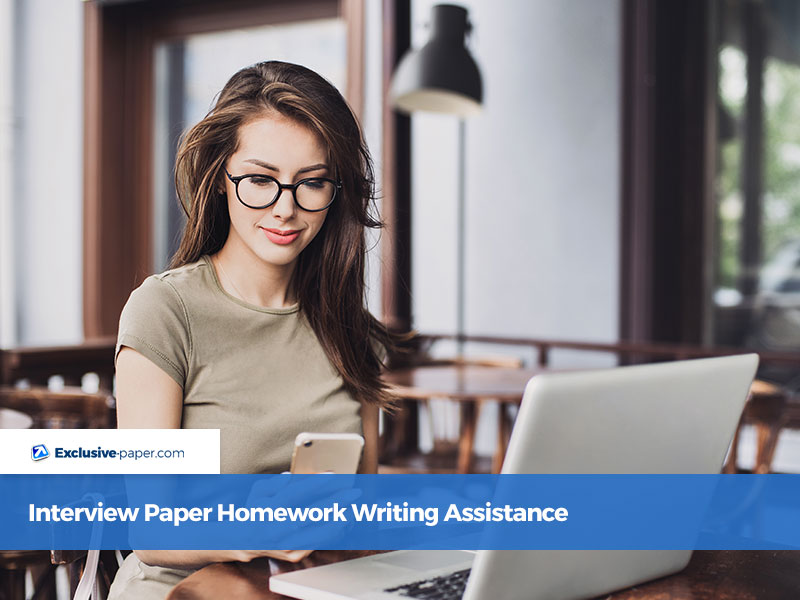 Interview Paper Homework Writing Assistance