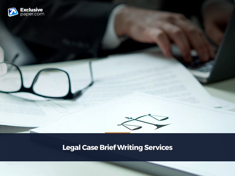 Legal Case Brief Writing Services